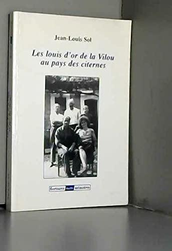 9782913506718: Les louis d'or de la Vilou au pays des citernes (Auto-mémoires)
