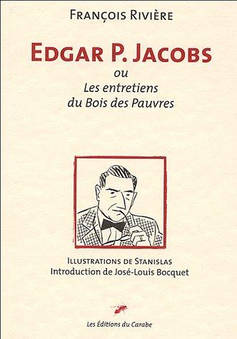 9782913515024: Edgar P. Jacobs ou les entretiens du bois des pauvres