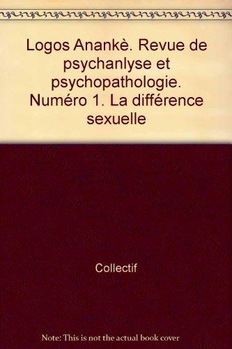 9782913520004: Logos Anankè. Revue de psychanlyse et psychopathologie. Numéro 1. La différence sexuelle