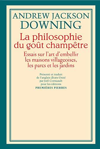 9782913534124: La philosophie du goût champêtre: Essais sur l'art d'embellir les maisons villageoises, les parcs et les jardins