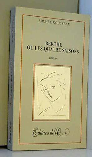 9782913543072: Berthe Ou les Quatres Saisons