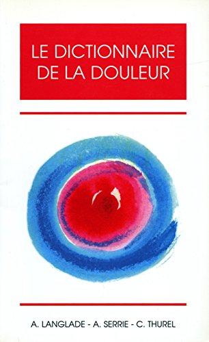 9782913544192: Le dictionnaire de la douleur (Le Dictionnaire)