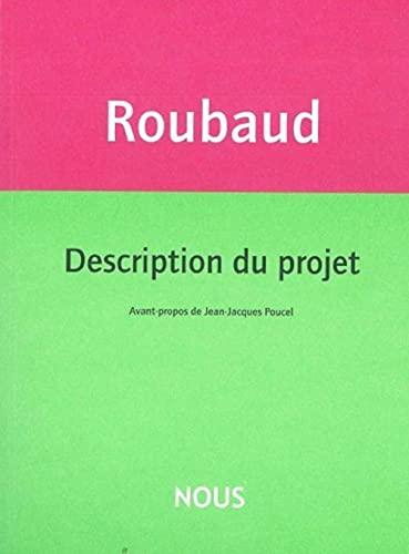 DESCRIPTION DU PROJET: ROUBAUD JACQUES