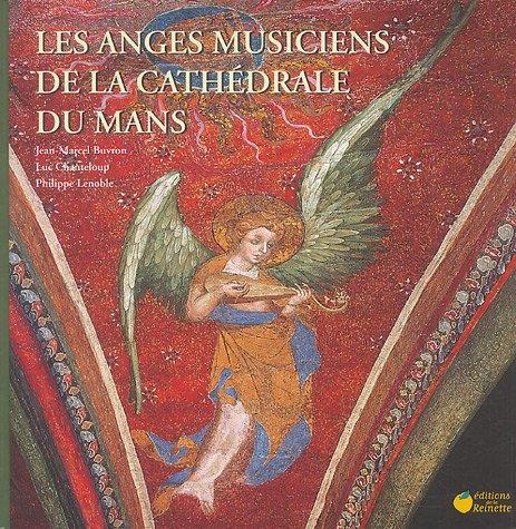 Les anges musiciens de la cathédrale du: Jean-Marcel Buvron; Luc