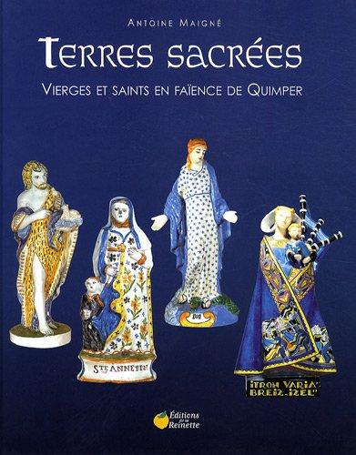 9782913566385: Terres sacrées : Vierges et saints en faïence de Quimper