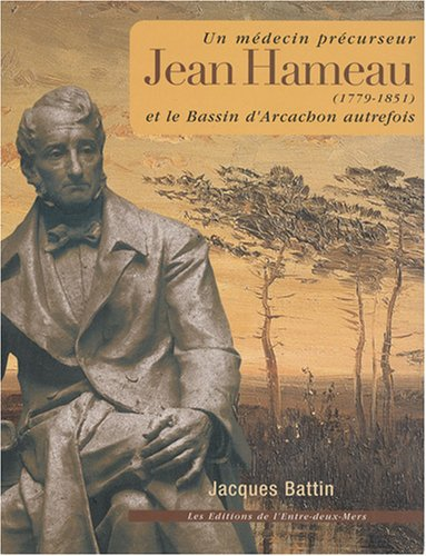 Jean Hameau (1779-1851) : Un médecin précurseur: Jacques Battin