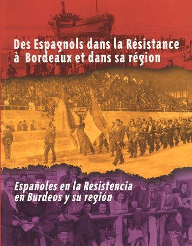 9782913568716: Des Espagnols dans la Résistance à Bordeaux et dans sa région : Edition bilingue français-espagnol