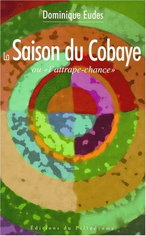 9782913578012: La saison du cobaye ou l'Attrape chance