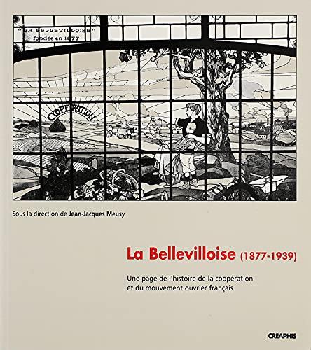 Bellevilloise: Une Page de L'Histoire de La Cooperation Et Du Mouvement Ouvrier Francais: ...