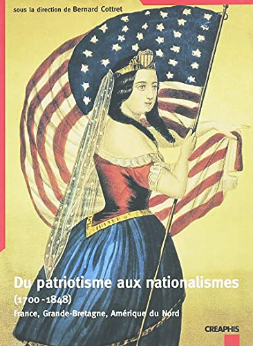 Du patriotisme aux nationalismes: Cottret