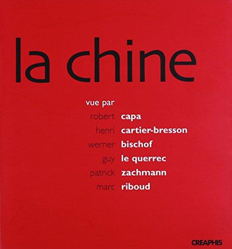 9782913610446: La Chine vue par Robert Capa, henri Cartier-Bresson, Werner Bischof, Guy Le Querrec, Patrick Zachmann, Marc Riboud