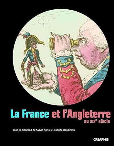 """""""la france et l'angleterre au xixe siecle ; echange, representations, comparaisons"""":..."""