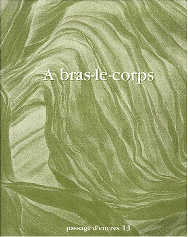 9782913640191: Passage d'encres, N� 13, D�cembre 2000 : A bras-le-corps