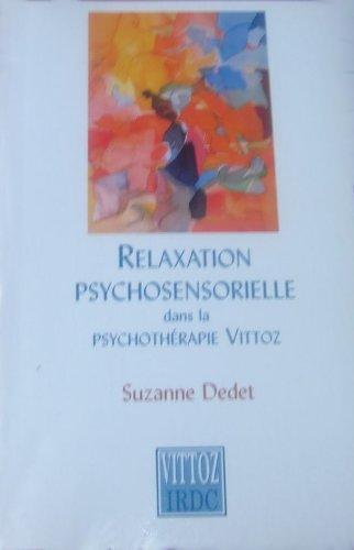 9782913642003: Relaxation psychosensorielle dans la psychoth�rapie Vittoz