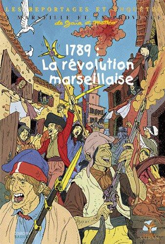 1789: La révolution marseillaise: Cécile Massardo; Laurent