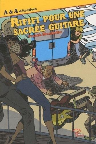 Rififi pour une sacrée guitare: Franck Membribe; Laurent