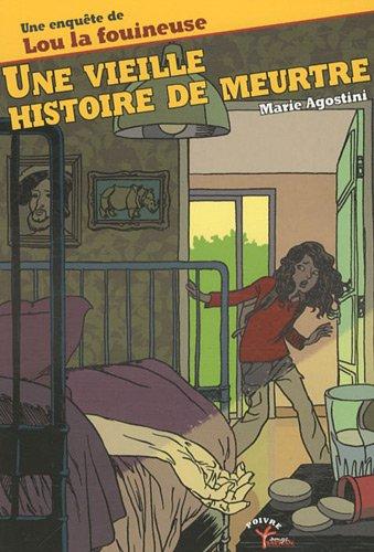 9782913647428: Une Vieille histoire de meurtre: Une enquête de Lou la Fouineuse (Poivre)