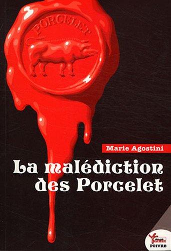 La Malédiction des porcelets: Marie Agostini