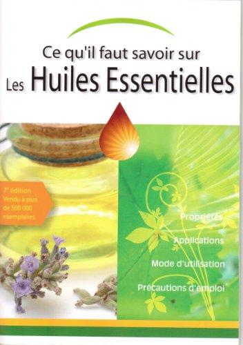 9782913664104: Connaître l'essentiel sur les huiles essentielles