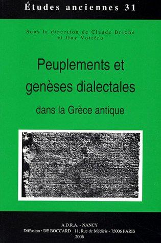 31 - Peuplements et genèses dialectales dans la Grèce antique: Edité par VOTTERO G., Edité par ...