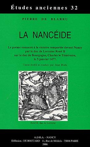 9782913667150: La Nancéide : Le poème consacré à la victoire remportée devant Nancy par le duc de Lorraine René II sur le duc de Bourgogne, Charles le Téméraire, le 5 janvier 1477
