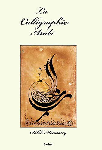 9782913678002: La Calligraphie Arabe (French Edition)