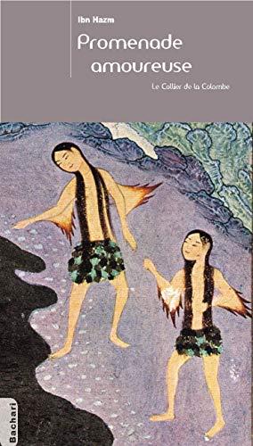 """""""promenade amoureuse ; le collier de la colombe"""" (2913678513) by Ibn Hazm"""