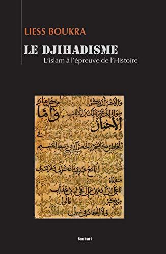 9782913678644: Le djihadisme : L'islam à l'épreuve de l'histoire
