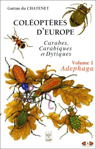 Coléoptères d'Europe : carabes, carabiques et dytiques: DU CHATENET (Gaëtan).