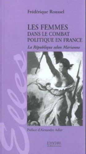 9782913703155: Les femmes dans le combat politique en France. La R�publique selon Marianne