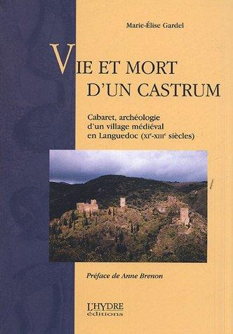 9782913703490: Vie et mort d'un castrum : Cabaret, archéologie d'un village médiéval en Languedoc (XIe-XIIIe siècles)