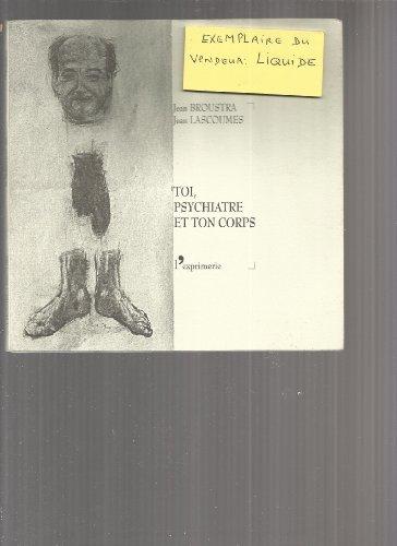 9782913706132: Toi, psychiatre et ton corps