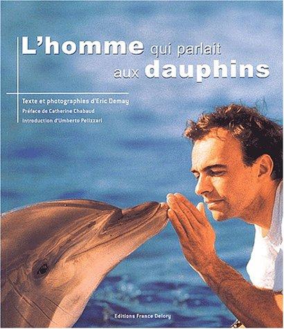 9782913713208: L'homme qui parlait aux dauphins
