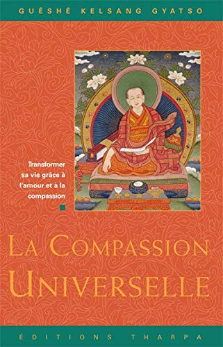 9782913717060: La compassion universelle. Transformer sa vie grâce à l'amour et à la compassion (French Edition)