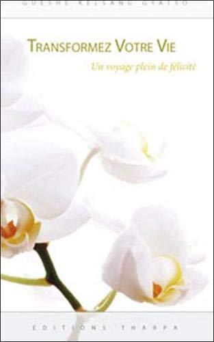 9782913717220: Transformez votre vie (French Edition)