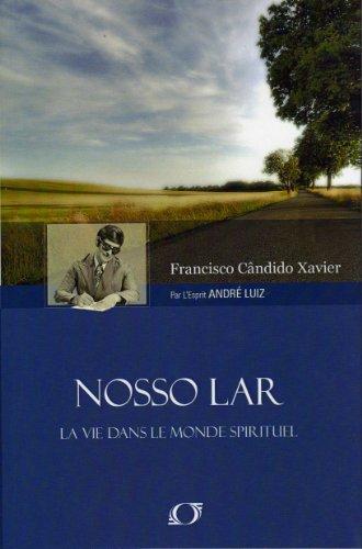 9782913720275: Nosso Lar : La vie dans le monde spirituel