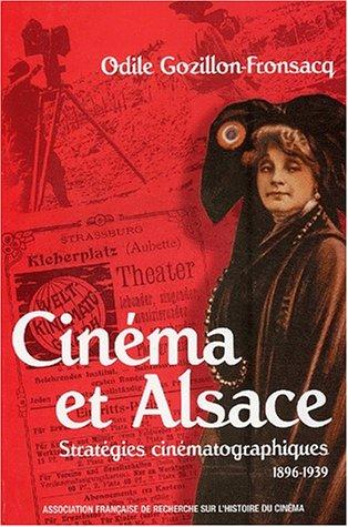 9782913758049: Cinéma et Alsace : Stratégies cinématographiques (1896-1939)