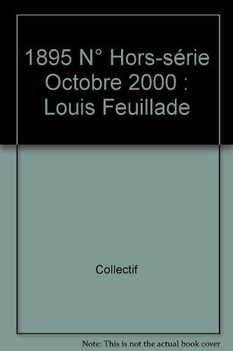 9782913758247: 1895 N� Hors-s�rie Octobre 2000 : Louis Feuillade