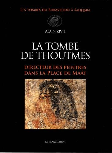 9782913805040: La tombe de Thoutmes : Directeur des peintres dans la place de Maât (Les tombes du Bubasteion à Saqqara)