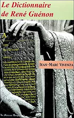 Dictionnaire de René Guénon: Jean-Marc Vivenza