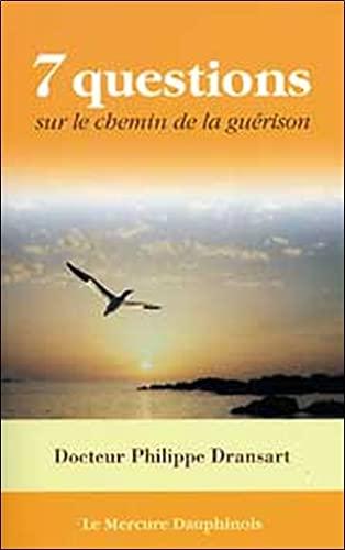 7 QUESTIONS SUR LE CHEMIN DE LA GUERISON: DRANSART PHILIPPE