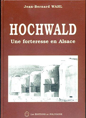 9782913832015: Hochwald. Une forteresse en Alsace