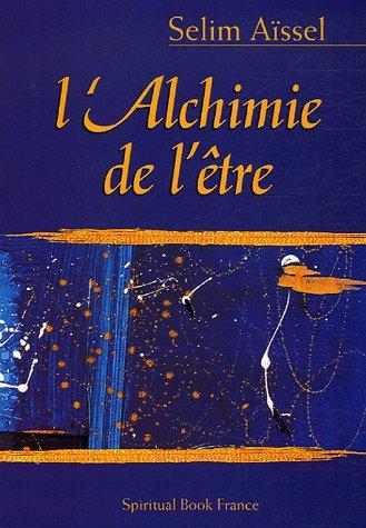 ALCHIMIE DE L ETRE -L-: AISSEL SELIM