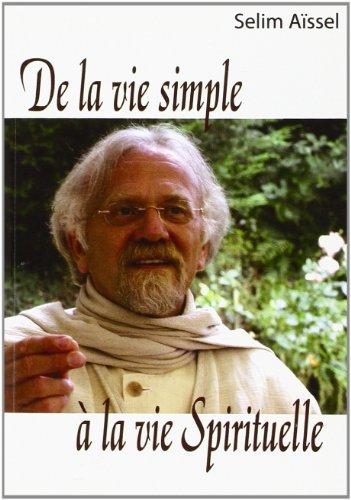 De la vie simple à la vie spirituelle: A�ssel, Selim