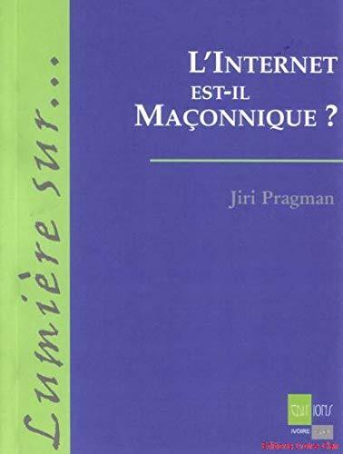 9782913882362: L'Internet est-il Maconnique ?