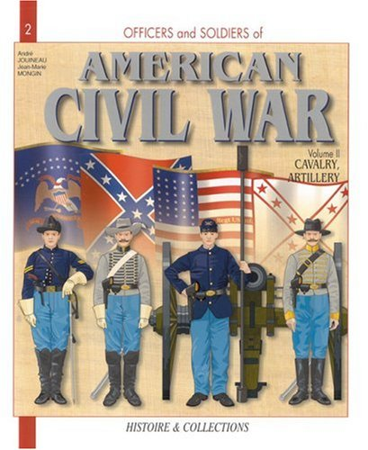 9782913903005: American Civil War: the Cavalry and Artillery: Cavalry and Artillery v. 2 (Officers & Soldiers)