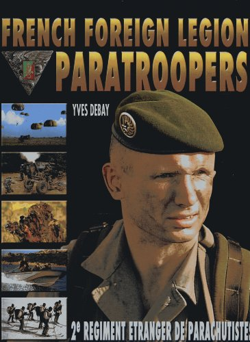 FRENCH FOREIGN LEGION PARATROOPERS: Yves Debay