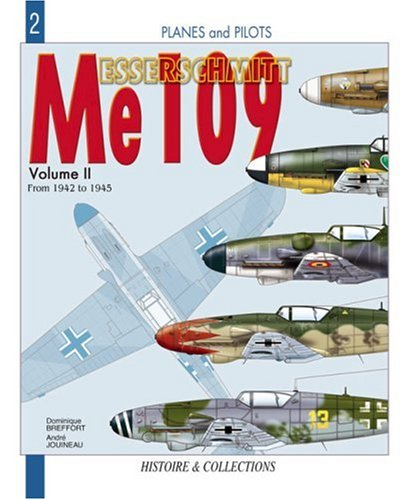 9782913903104: Messerschmitt Me 109 V.2 from 1942 to 1945: From 1942-1945 v. 2 (Planes and Pilots Series)