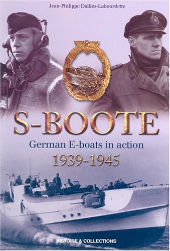 S-Boote: German E-boats in action 1939-1945 (trans.by: Dallies-Labourdette, Jean-Philippe