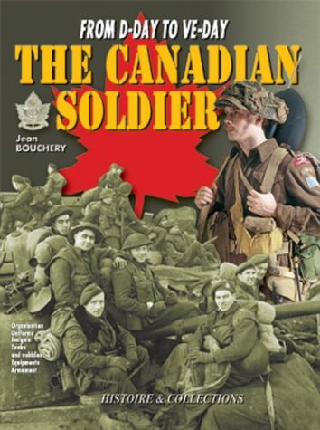 The Canadian Soldier in North-West Europe, 1944-1945: Bouchery, Jean